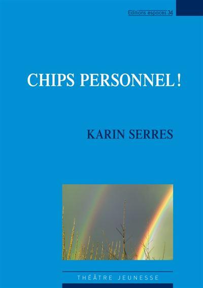Chips personnel ! théâtre