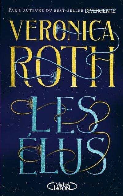 Les élus - Tome 1 - Les Elus - Veronica Roth, Anne Delcourt - broché -  Achat Livre ou ebook | fnac