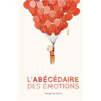 L Abecedaire Des Emotions Cartonne Madalena Moniz Sophie Giraud Achat Livre Fnac