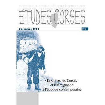 La Corse, les corses et l'immigration à l'époque contemporaine