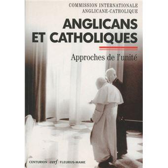 Anglicans et catholiques approches de l'unite