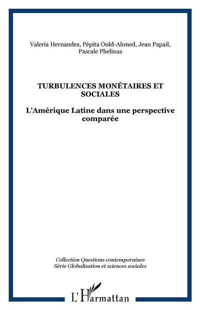 Turbulences monétaires et sociales