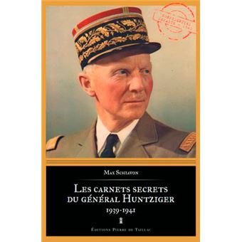 Les carnets secrets du general huntziger 1939-1941