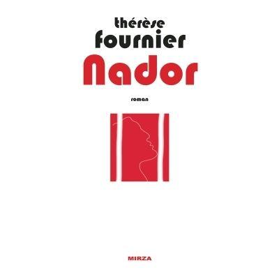 Nador - Thérèse Fournier (Auteur)