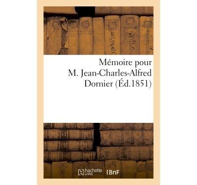 Mémoire pour M. Jean-Charles-Alfred Dornier contre Alexandre-François Dornier