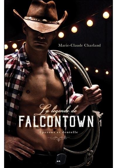 La légende de Falcontown - Eperons et dentelle