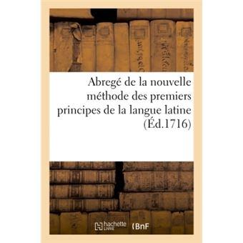 Abregé de la nouvelle méthode des premiers principes de la langue latine