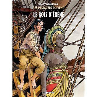 Les Passagers du VentLes Passagers du vent T5 - Le Bois d'Ebène