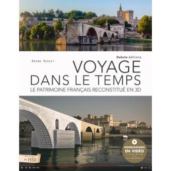 Voyage Dans Le Temps Le Patrimoine Francais Reconstitue En 3d