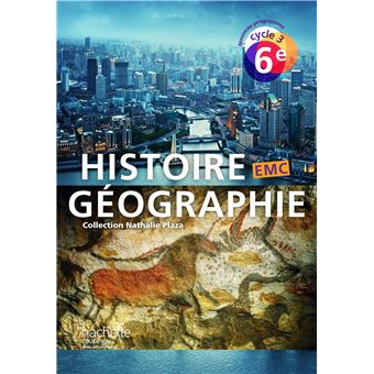 Histoire Geographie Emc Cycle 3 6e Livre Eleve Ed 2016
