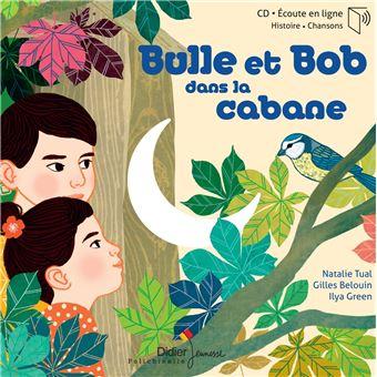 Bulle et Bob dans la cabane Livre avec 1 CD Audio - Dernier livre de  Natalie Tual - Précommande & date de sortie   fnac