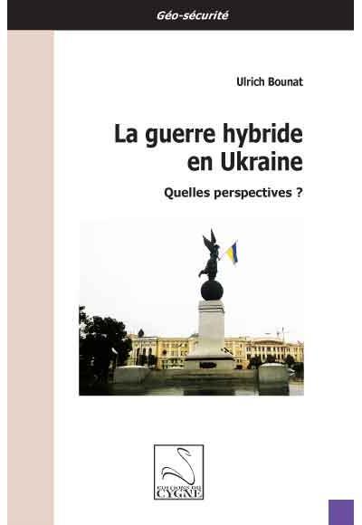 La guerre hybride en Ukraine