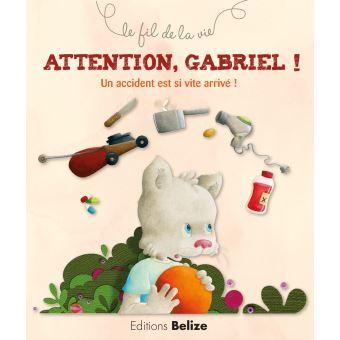 Attention Gabriel ! Un accident est si vite arrivé !