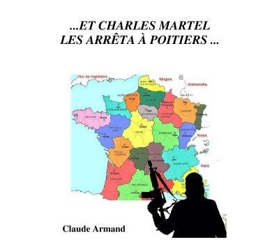 Et Charles Martel les arrêta à Poitiers
