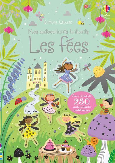 7c3bda3d103 Les fées - Mes autocollants brillants - Dernier livre de Kirsteen Robson -  Précommande   date de sortie