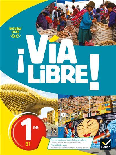 Via Libre - Espagnol 1re Éd. 2019 - Livre élève