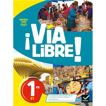 Via Libre Espagnol 1re Ed 2019 Livre Eleve