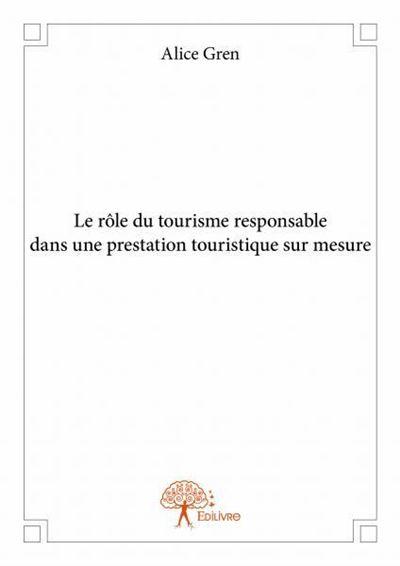 Le rôle du tourisme responsable dans une prestation touristique sur mesure