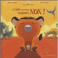 Mamie Poule raconte - Le lion qui disait toujours NON !
