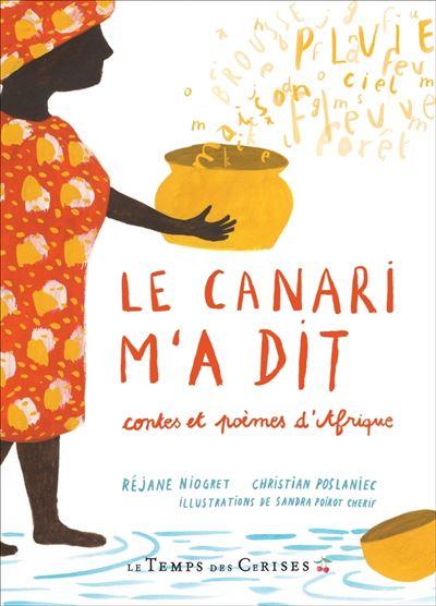 Le canari m'a dit - Contes et poèmes d'Afrique
