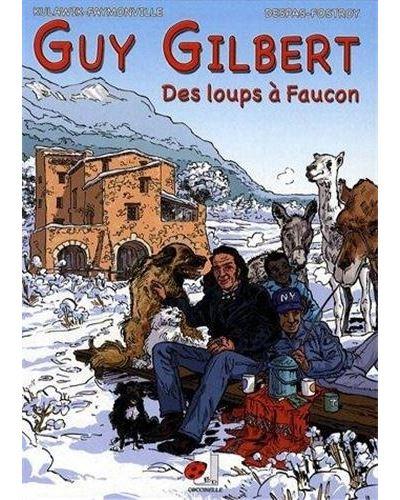 Guy gilbert des loups a faucon