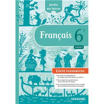 Jardin Des Lettres Francais 6eme Cycle 3 Bimanuel