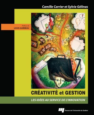 Créativité et gestion - Les idées au service de l'innovation - 9782760529281 - 23,99 €