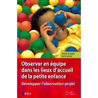 Observer en equipe dans les lieux d'accueil  de la petite enfance