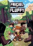 Frigiel et Fluffy - Frigiel et Fluffy, Le Mystère des pastèques perdues - Minecraft T01