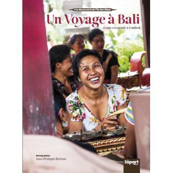 Un voyage à Bali et une escapade à Lombok