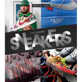 Cultissimes Sneakers by Tonton Gibs - Dernier livre de Collectif - Précommande & date de sortie | fnac