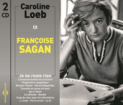 Caroline Loeb lit Françoise Sagan, Je ne renie rien