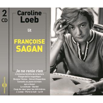 Caroline loeb lit franâoise sagan je ne renie rien
