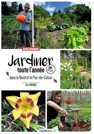 Jardiner toute l'année dans le Nord et le Pas-de-Calais - Guide pratique