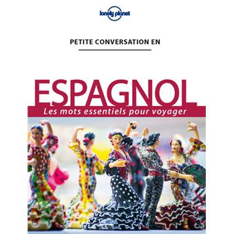 Guide Lonely Planet Petite conversation Espagnol
