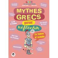Mythes grecs pour réfléchir (les)