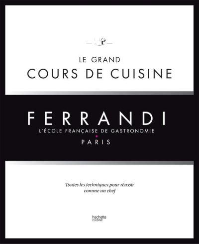 Le grand cours de cuisine FERRANDI - L'école française de gastronomie - 9782012319004 - 48,99 €