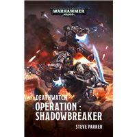 Deathwatch : Opération Shadowbreaker