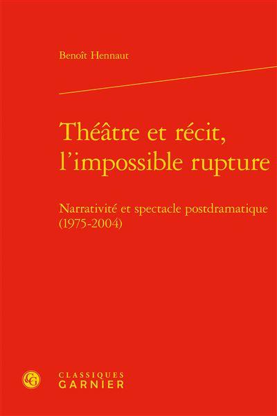Théâtre et récit, l´impossible rupture - Classiques Garnier