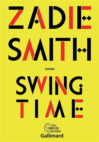 Swing time : roman | Smith, Zadie (1975-....). Auteur