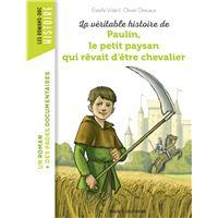 La véritable histoire de Paulin, le petit paysan qui rêvait d'être chevalier