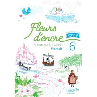Fleurs D Encre Francais Cycle 3 6e Livre Eleve Ed 2016