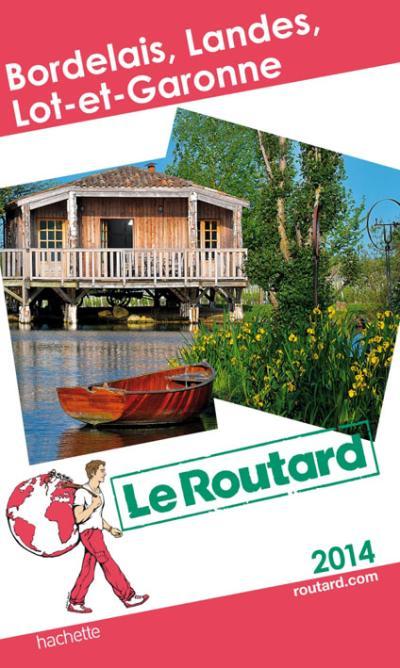 Le Routard Bordelais, Landes, Lot et Garonne