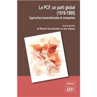 Le pcf, un parti global (1919/1989)