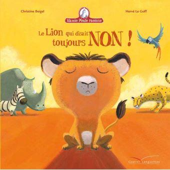 Mamie Poule RaconteLe lion qui disait toujours non