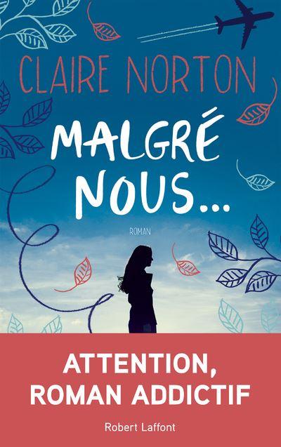 Malgré nous... - broché - Claire Norton - Achat Livre ou ebook | fnac