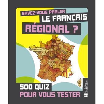 Savez Vous Parler Le Francais Regional 500 Quiz