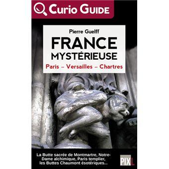 France Mystérieuse - Paris, Versailles, Chartres