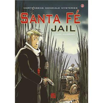MORTENSENS MONDIALE MYSTERIES,02:SANTA FE JAIL