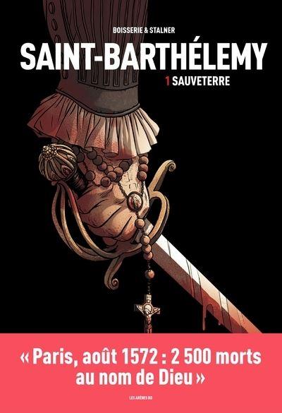 Saint-Barthélemy tome 1 : Sauveterre